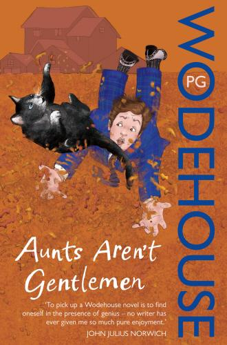 Aunts Aren't Gentlemen (BBC) - P G Wodehouse